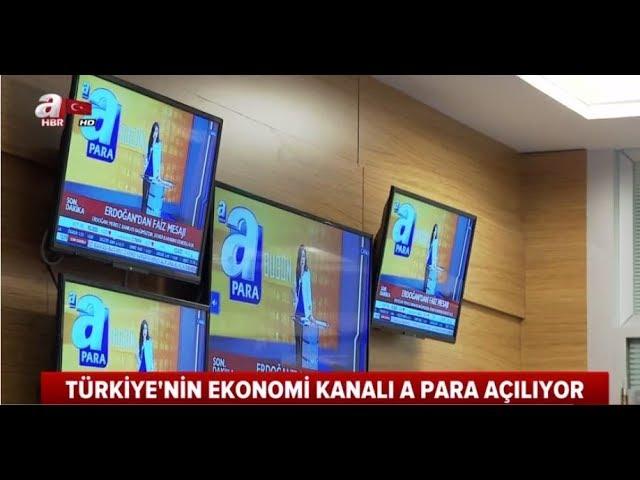 Türkiye'nin ekonomi kanalı A Para yayın hayatına başlıyor.
