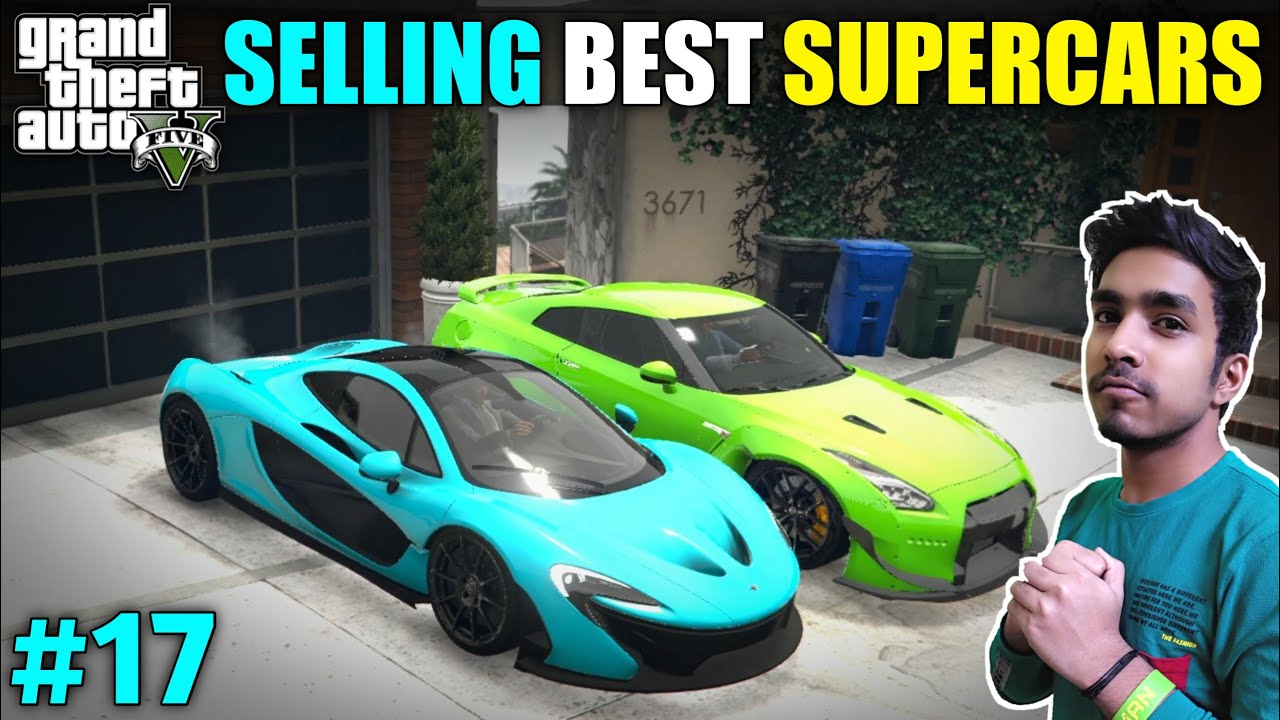 SELLING STOLEN SUPERCARS FOR REVENGE | GTA V GAMEPLAY #17