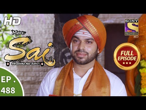 Mere Sai - Ep 488 - Full Episode - 7th August, 2019