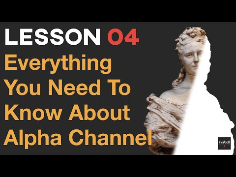 Everything You Need To Know About Alpha Channel | VFX | LESSON 04