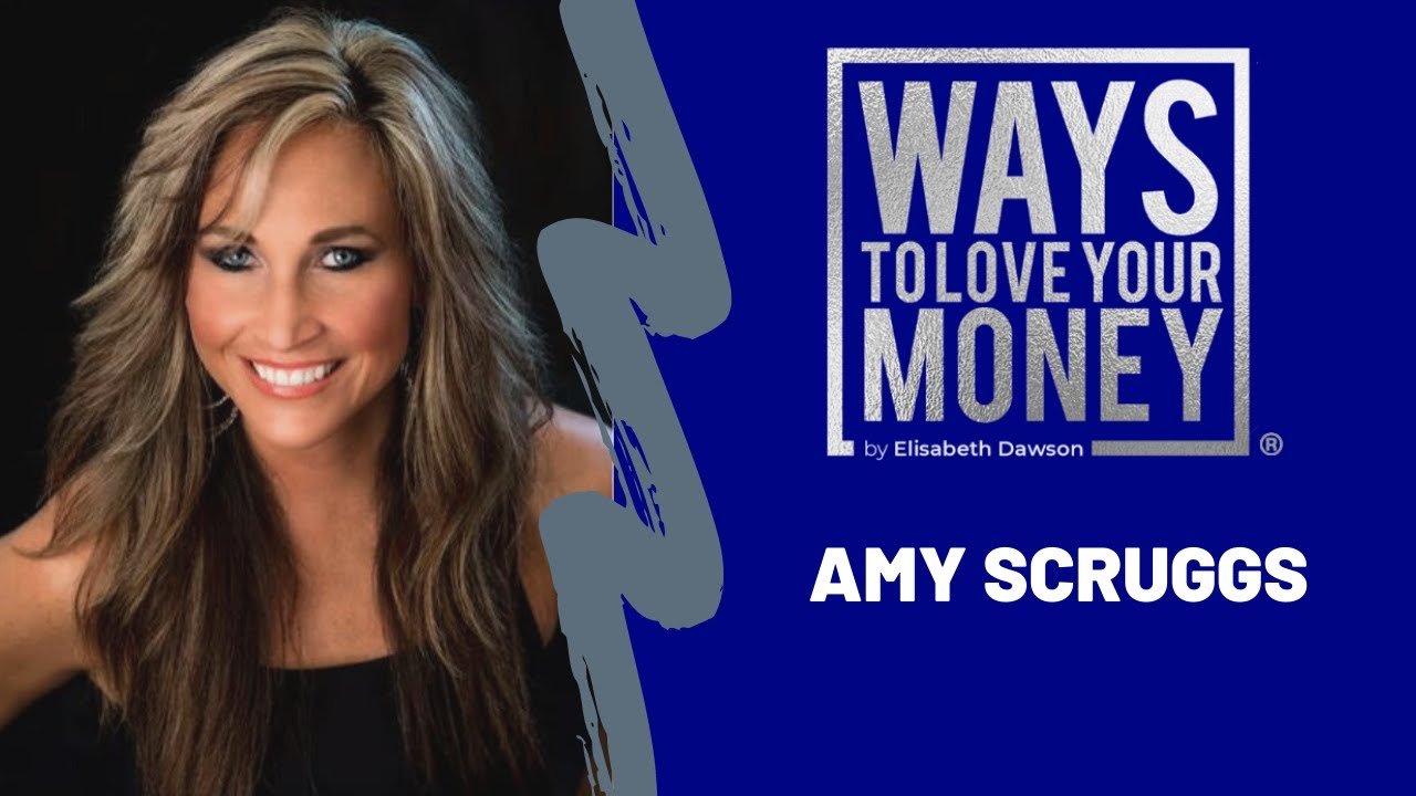 Ways to Love Your Money - Season 5, Ep 3 - Amy Scruggs