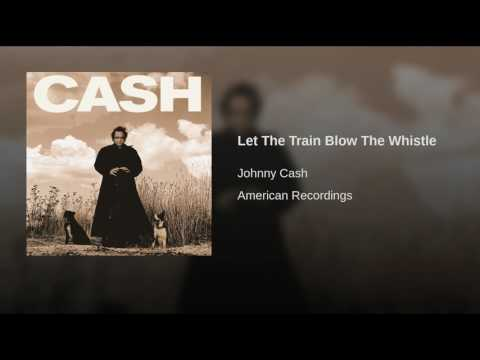 Let The Train Blow The Whistle