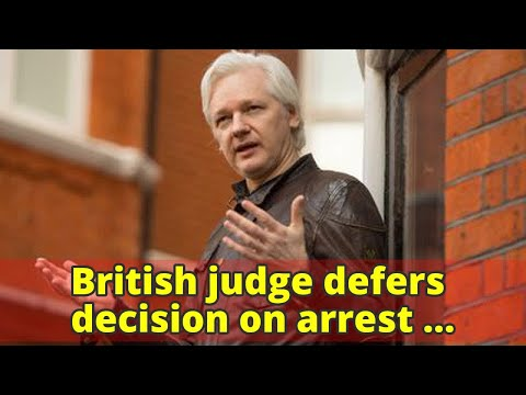 British judge defers decision on arrest warrant against Julian Assange