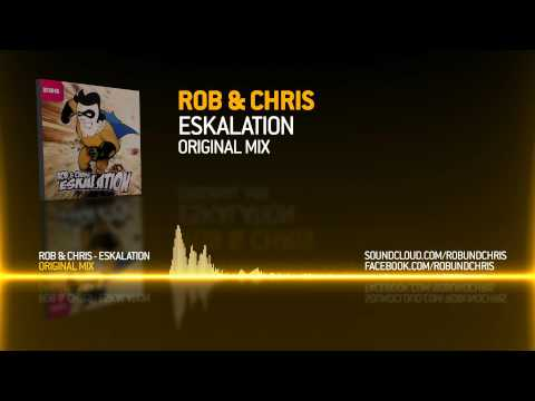 Rob & Chris - Eskalation (Original Mix) [Out Now]