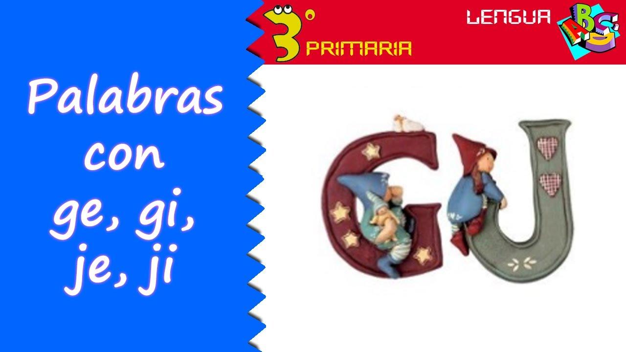 Lengua castellana 3 primaria tema 7 palabras con ge for Parole con ge gi