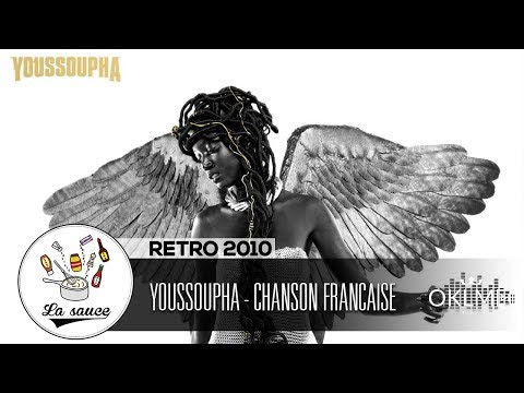 Youtube: Youssoupha – Chanson Française – RETRO 2010 by Shkyd – #LaSauce sur OKLM Radio