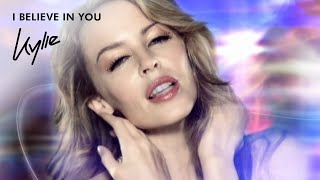 Смотреть клип Kylie Minogue - I Believe In You