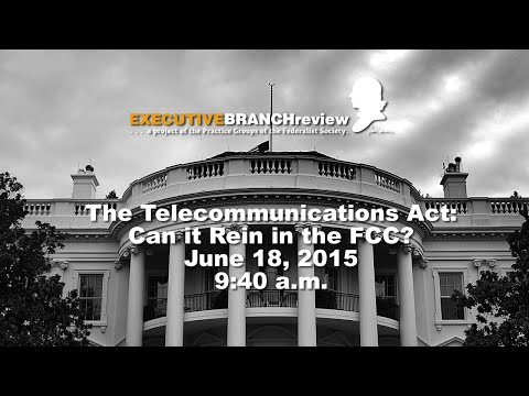 The Telecommunications Act: Can it Rein in the FCC?