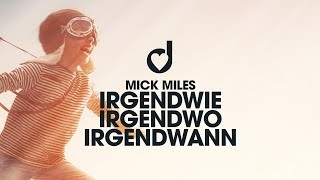 Mick Miles – Irgendwie, Irgendwo, Irgendwann