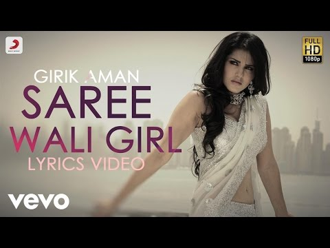 Girik Aman - Saree Wali Girl feat Sunny Leone |  Lyric Video
