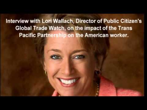 Interview Lori Wallach   Director of Public Citizen's Global Trade Watch