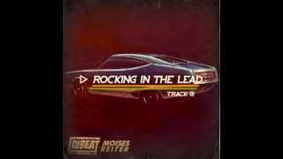 Rocking in the lead - Moises Reiter & Dj Beat