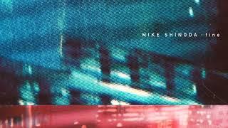 Mike Shinoda - fine (Official Acapella)