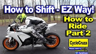 How To Ride a Motorcycle  Part 2 | How to Shift the Easy Way
