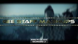 Bonez MC und Raf Camora feat Gzuz - Skimaske (Got to Weed ya Remix)