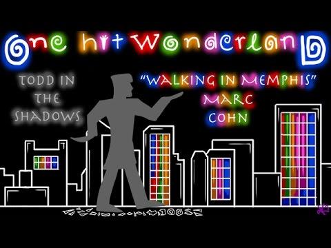 ONE HIT WONDERLAND: Walking in Memphis  Marc Cohn