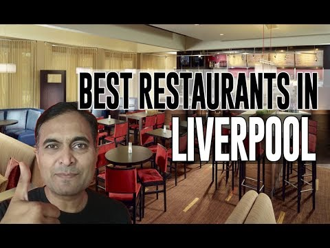 Best Restaurants And Places To Eat In Liverpool, United Kingdom UK