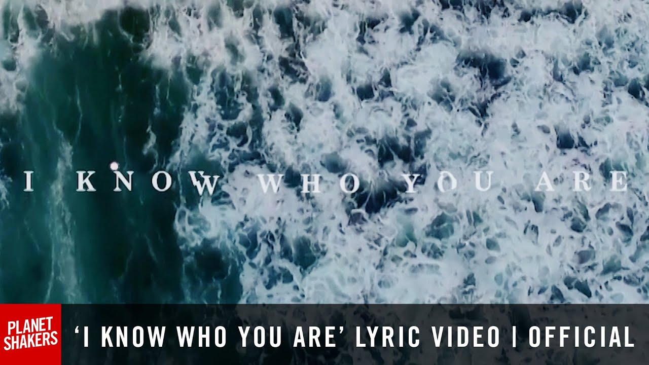 'I KNOW WHO YOU ARE' Lyric Video | Official Planetshakers Video