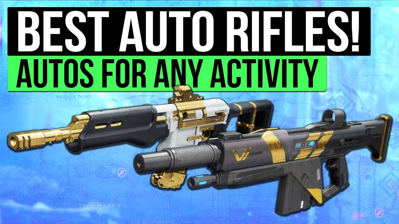 destiny 2 top 5 auto rifles for any activity best guns in