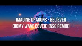 Imagine Dragons - Believer (Romy Wave Cover) [NSG Remix] (Lyrics)