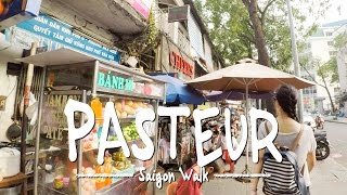 Saigon Walk: Pasteur Str., District 1, Ho Chi Minh City, Vietnam (Part 2/2) [4K]