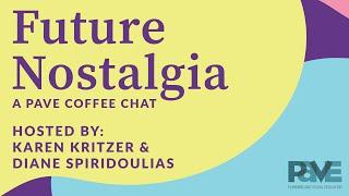 PAVE Coffee Chats - Future Nostalgia