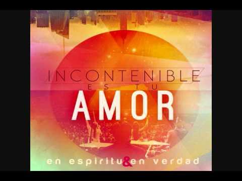 Aqui estamos para Ti, Incontenible es tu amor, EEyV 2012