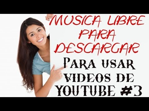 Musica Libre Para Descarga Para Usar Vídeos En Youtube No Copyright Music Youtube