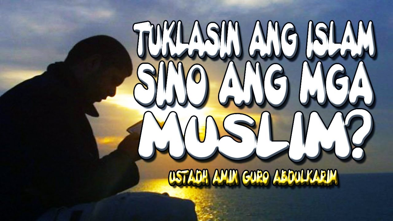 Here are some immensely inspiring quotes about love that islam and some islamic quotes define and comprehend in the best way. Tuklasin Ang Islam Sino Ang Mga Muslim Ustadh Amin Guro Abdulkarim Youtube