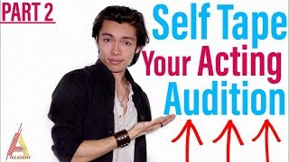How To Self Tape Your Acting Audition Part 2