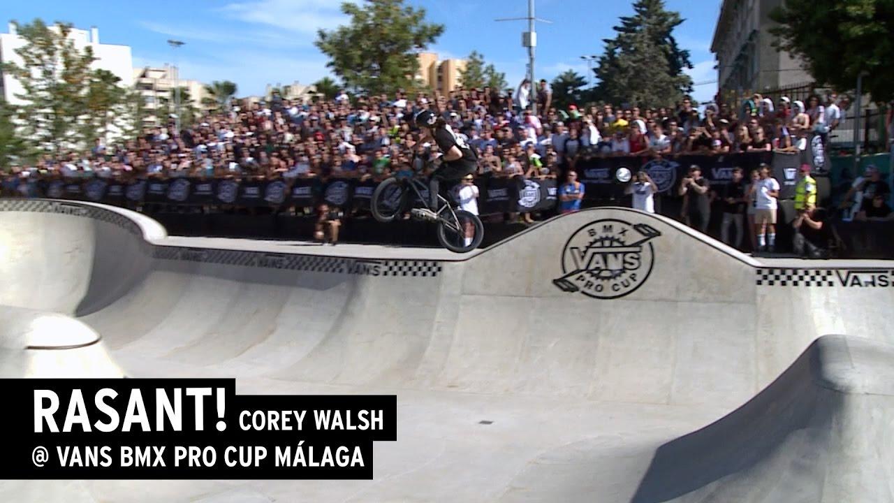 8701141e3b RASANT! Corey Walsh   Vans BMX Pro Cup in Málaga