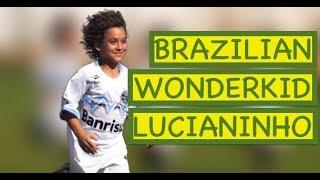 Brazilian Wonderkid Lucianinho