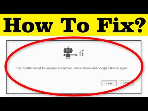 How To Fix The Installer Failed To Uncompress Archive || Please Download Google Chrome Again