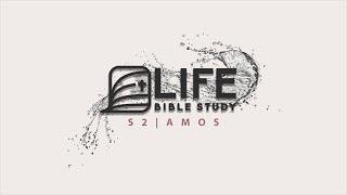 Life Bible Study S2 | Amos