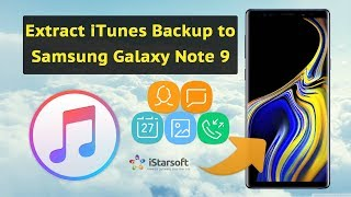 How to Extract iTunes Backup to Samsung Galaxy Note 9