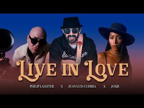 Live In Love - Philip Lassiter, Juan Luis Guerra and, Josje [Official Music Video]