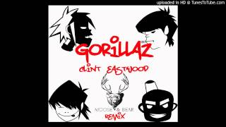 Gorillaz - Clint Eastwood (Moose & Bear Remix)