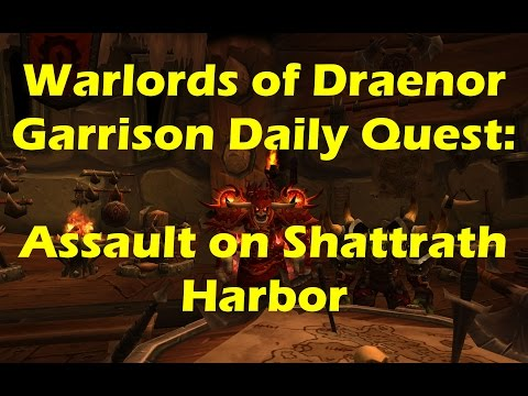 World of Warcraft WoD - Garrison Daily Quest: Assault on Shattrath Harbor (WoW patch 6.0.3)