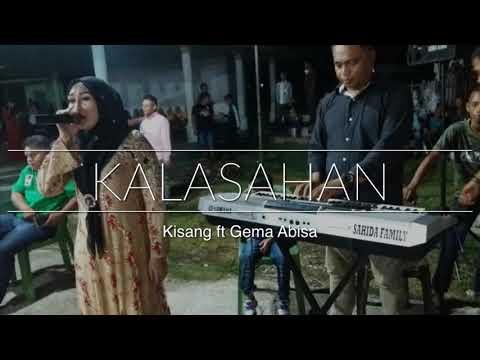 Kalasahan ( New ) - KISANG ft GEMA ABISA