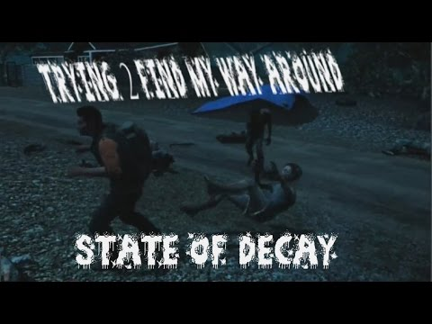 STATE OF DECAY - TRYING 2 FIND MY WAY AROUND - LIVE ON TWITCH 6-23-16