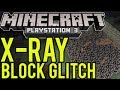 Minecraft Playstation 3 Glitch - X-Ray Blocks! (See Through Block Glitch)