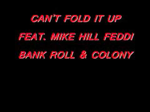 CAN'T FOLD IT UP FEAT. MIKE HILL FEDDI BANK ROLL & COLONY