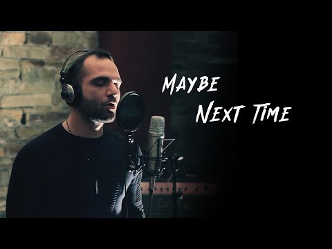 Maybe Next time (Alternative Version) by Cosmas Hiolos
