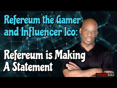 Refereum the Gamer Dev and Influencer Ico: Refereum is making a Statement; I like this Ico