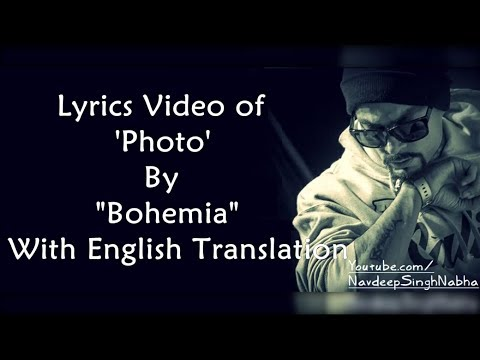 "BOHEMIA English Translation - HD Lyrics of 'Photo' By ""Bohemia"" With 'English Meaning'"