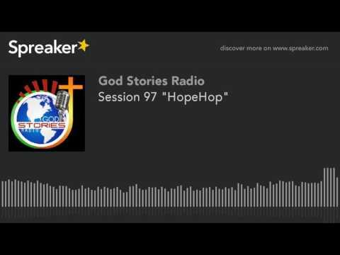 """Session 97 """"HopeHop"""""""