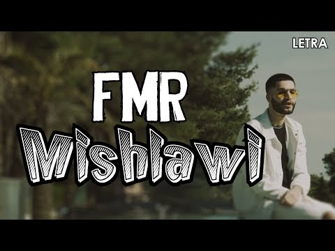 mishlawi - fmr (Letra)