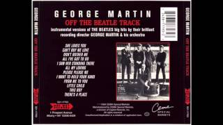 George Martin - I Want To Hold Your Hand (2016 Remaster By TheOneBeatleManiac)