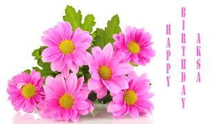 Aksa   Flowers & Flores - Happy Birthday