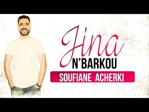 Jina N'Barkou - Soufiane Acherki
